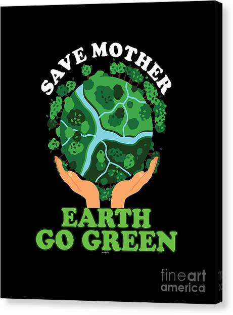 Canvas Print - Save Mother Earth Go Green Nature  by Thomas Larch