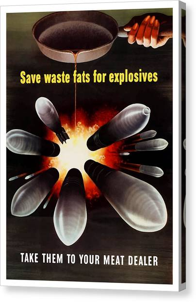 Ww1 Canvas Print - Save Waste Fats For Explosives by War Is Hell Store