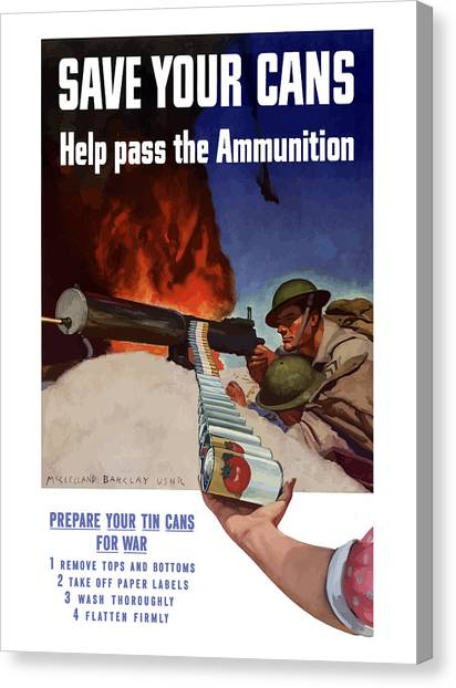 Conservation Canvas Print - Save Your Cans - Help Pass The Ammunition by War Is Hell Store