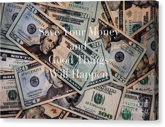 Save Your Money Canvas Print