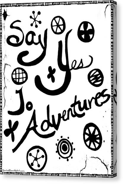 Canvas Print featuring the drawing Say Yes To Adventures by Rachel Maynard