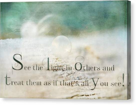 See The Light In Others Canvas Print