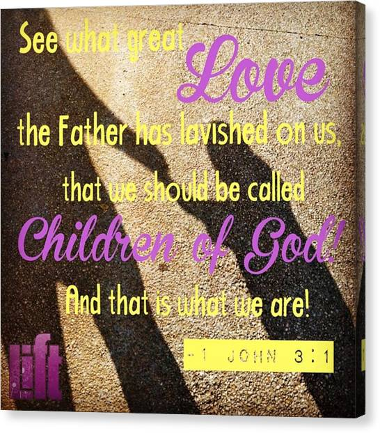 Design Canvas Print - See What Great Love The Father Has by LIFT Women's Ministry designs --by Julie Hurttgam