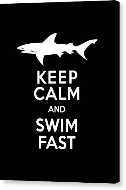 Sharks Canvas Print - Shark Keep Calm And Swim Fast by Antique Images