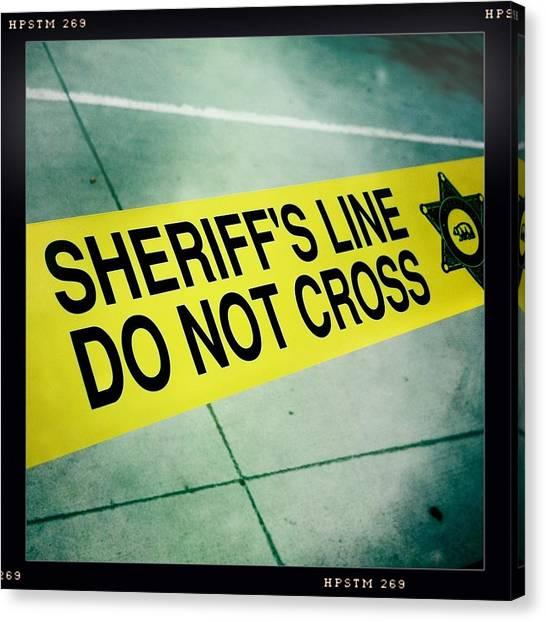 Sheriff's Line - Do Not Cross Canvas Print