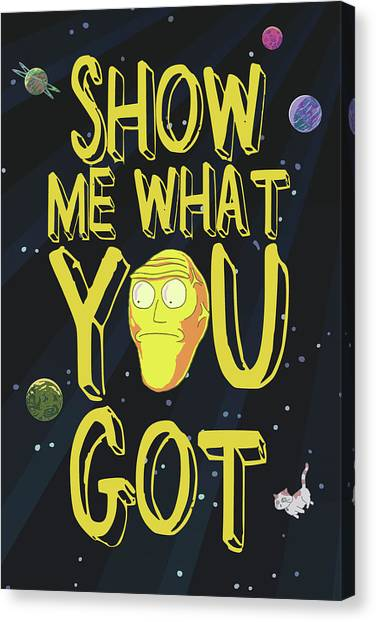 Canvas Print featuring the drawing Show Me What You Got by Rick And Morty