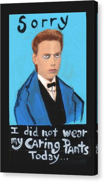 Sorry I Did Not Wear My Caring Pants Today Canvas Print