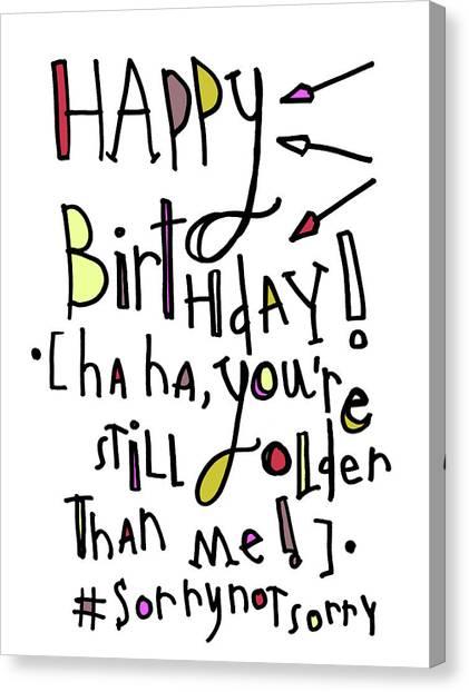 #sorrynotsorry Birthday Canvas Print