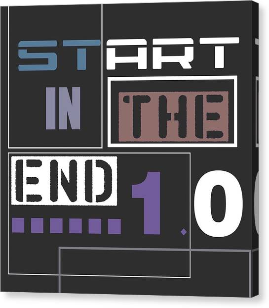 Start In The End Canvas Print