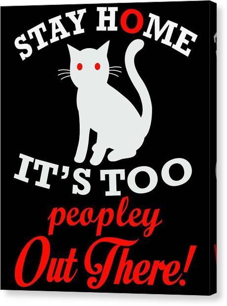 Ocicats Canvas Print - Stay Home Its Too Peopley Out There Red by Kaylin Watchorn
