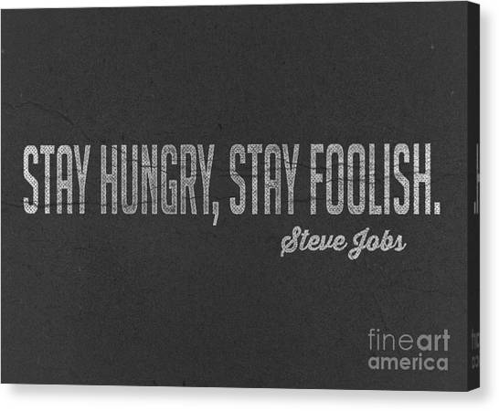 Office Canvas Print - Steve Jobs Stay Hungry Stay Foolish by Edward Fielding