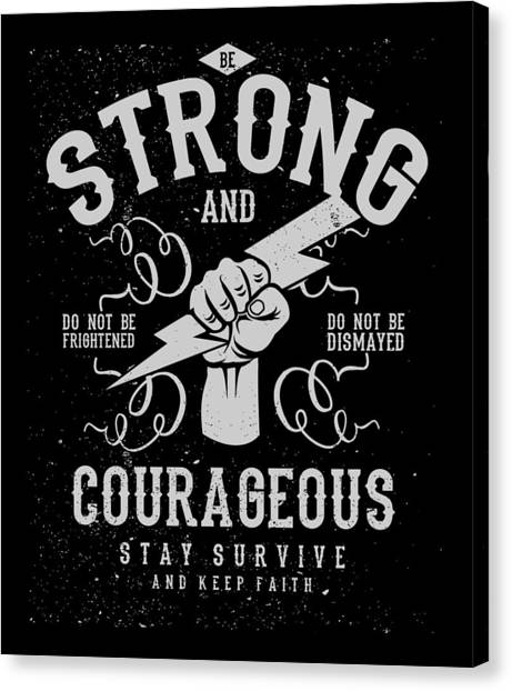 Canvas Print featuring the digital art Strong And Courageous by Christopher Meade