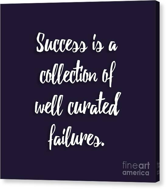 Office Canvas Print - Success Is A Collection Of Well Curated Failures by L Bee