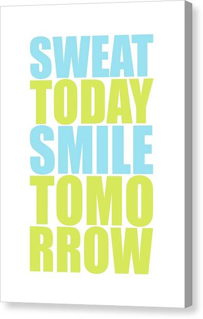 Workout Canvas Print - Sweat Today Smile Tomorrow Motivational Quotes by Lab No 4