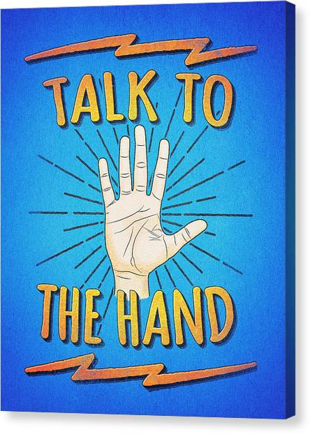 Arnold Schwarzenegger Canvas Print - Talk To The Hand Funny Nerd And Geek Humor Statement by Philipp Rietz