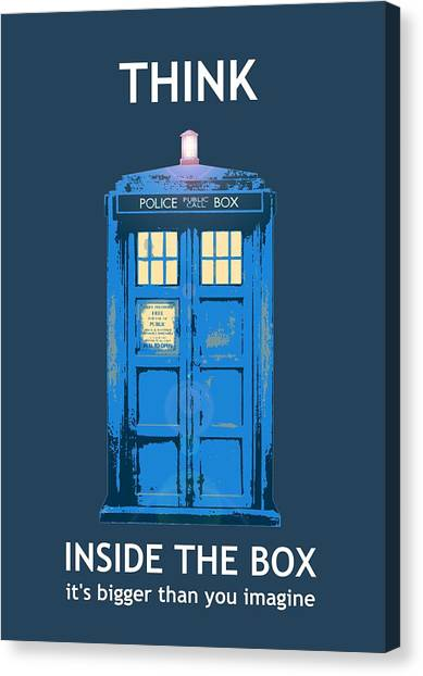 Tardis - Think Inside The Box Canvas Print
