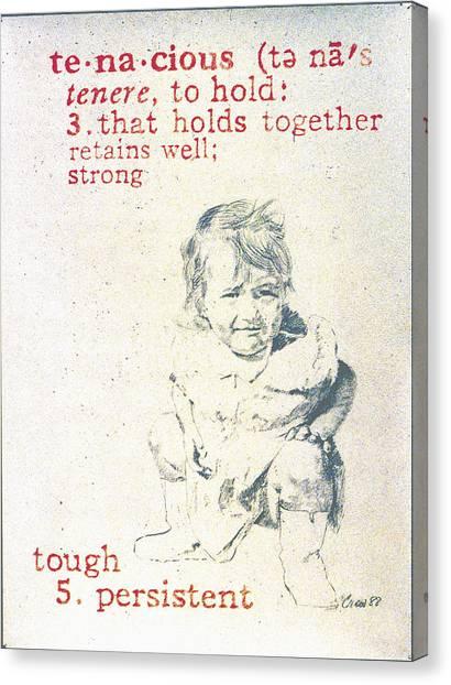 Tenacious Canvas Print by Janice Crow