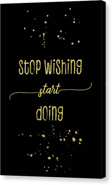 The Joy Of Life Canvas Print - Text Art Gold Stop Wishing Start Doing by Melanie Viola