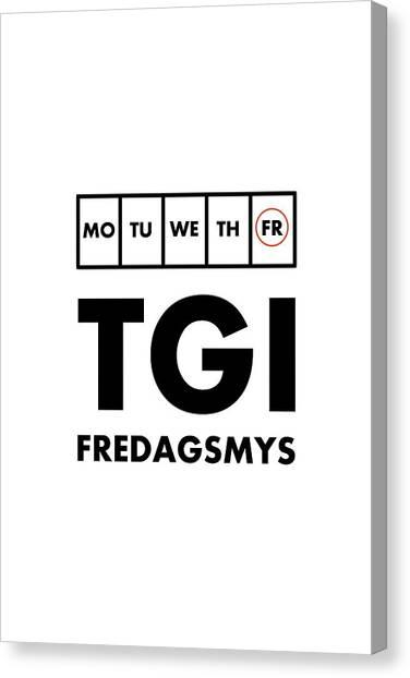 Tgi Fredagsmys Canvas Print