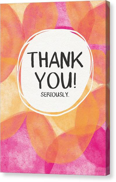 Thank Canvas Print - Thank You Seriously- Greeting Card Art By Linda Woods by Linda Woods