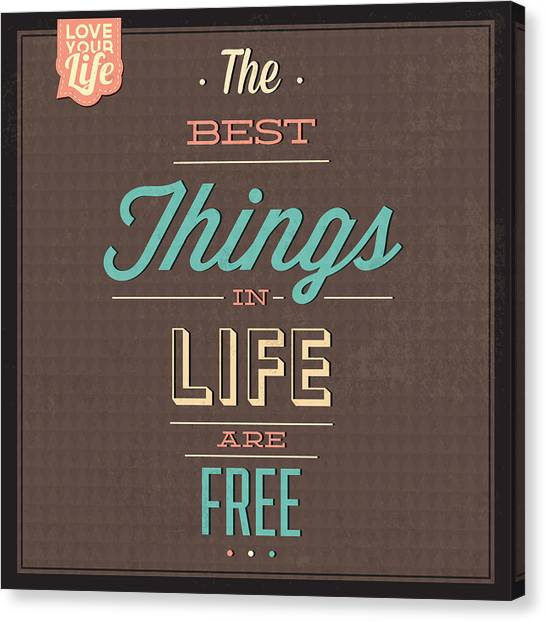 Fun Canvas Print - The Best Tings In Life Are Free by Naxart Studio