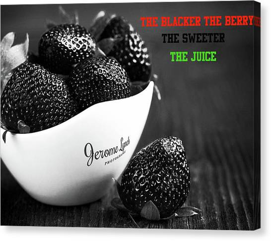 The Blacker The Berry Canvas Print