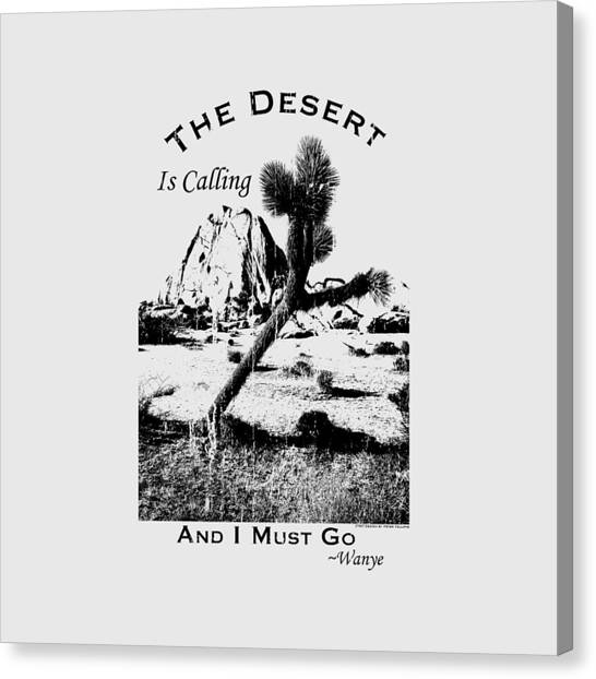 Mojave Desert Canvas Print - The Desert Is Calling And I Must Go - Black by Peter Tellone