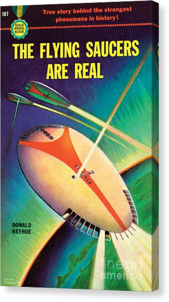 The Flying Saucers Are Real Canvas Print