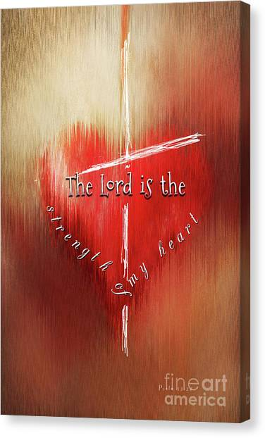 The Lord Is The Strength Of My Heart Canvas Print