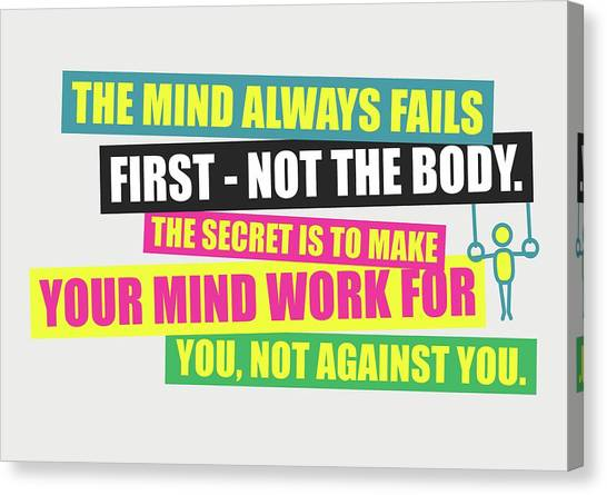 Workout Canvas Print - The Mind Always Fails First Gym Inspirational Quotes Poster by Lab No 4