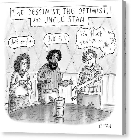 The Pessimist The Optimist And Uncle Stan Canvas Print