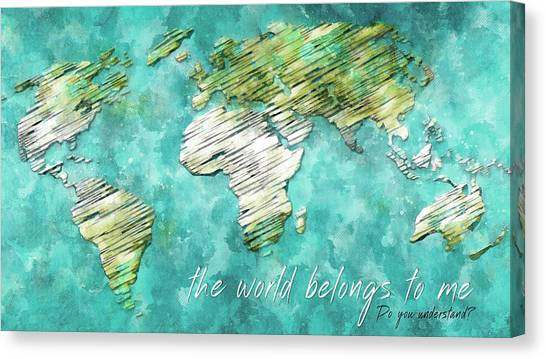The World Belongs To Me Next Canvas Print