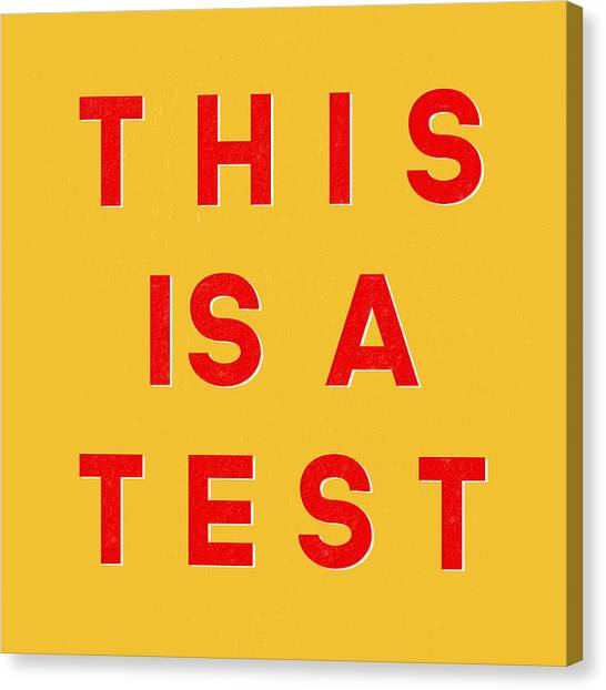 Quote Canvas Print - This Is A Test by Linda Woods