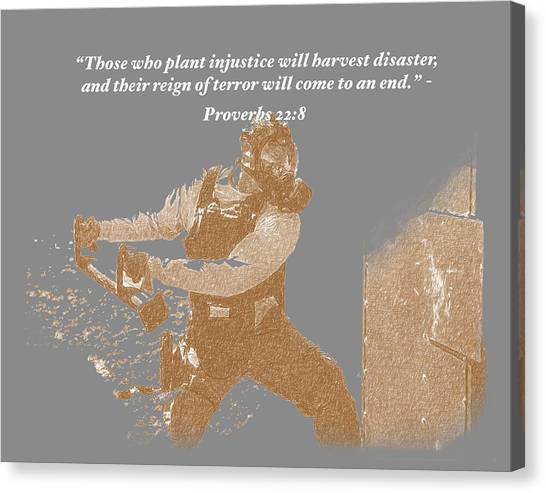 Those Who Plant Injustice Will Harvest Disaster Canvas Print