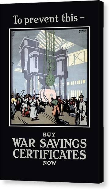 Factory Canvas Print - To Prevent This - Buy War Savings Certificates by War Is Hell Store