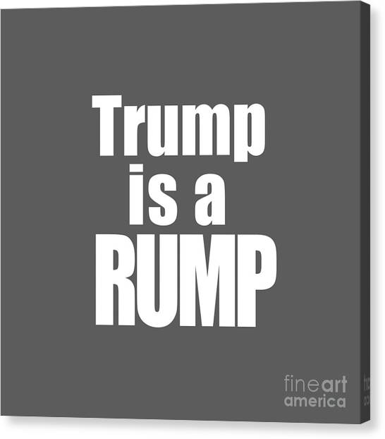 Donald Trump Canvas Print - Trump Is A Rump Tee by Edward Fielding