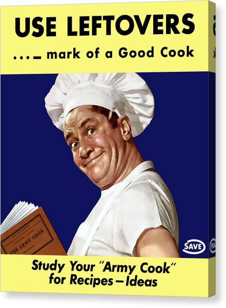 Medicine Canvas Print - Use Leftovers... Mark Of A Good Cook by War Is Hell Store