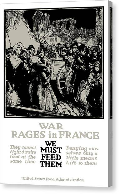 Conservation Canvas Print - War Rages In France - We Must Feed Them by War Is Hell Store