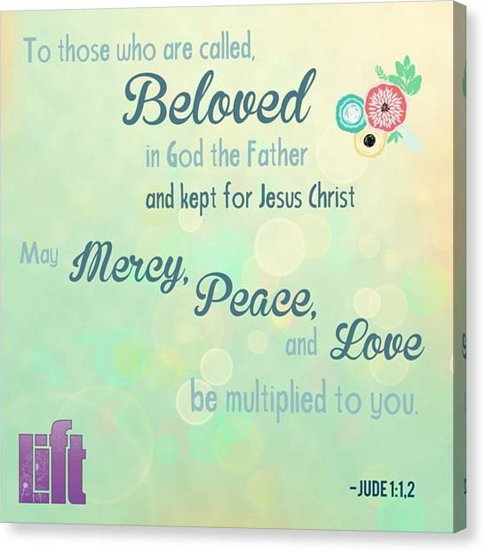 Design Canvas Print - We Are God's #beloved. He Wants Us To by LIFT Women's Ministry designs --by Julie Hurttgam