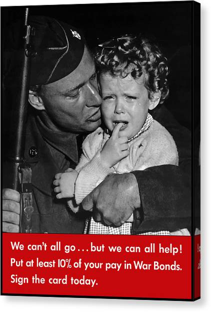 Rifles Canvas Print - We Can't All Go - Ww2 Propaganda  by War Is Hell Store