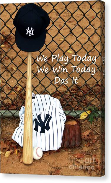 It Professional Canvas Print - We Play Today We Win Today by John Rizzuto