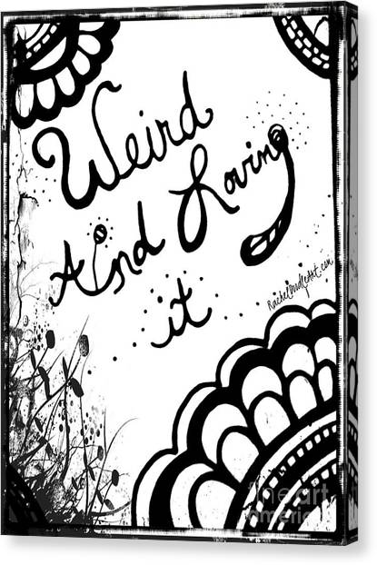 Canvas Print featuring the drawing Weird And Loving It by Rachel Maynard