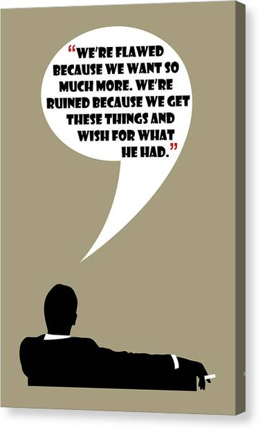 We're Flawed - Mad Men Poster Don Draper Quote Canvas Print