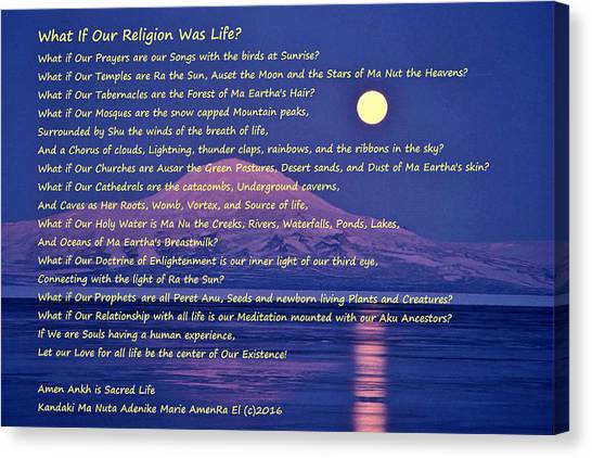 What If Our Religion Was Life Canvas Print