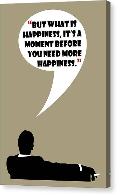 What Is Happiness - Mad Men Poster Don Draper Quote Canvas Print