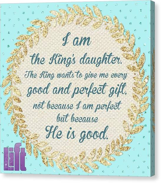 Design Canvas Print - whatever Is Good And Perfect Is A by LIFT Women's Ministry designs --by Julie Hurttgam