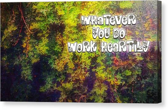 Whatever You Do Work Heartily Colossians 3 23 Canvas Print