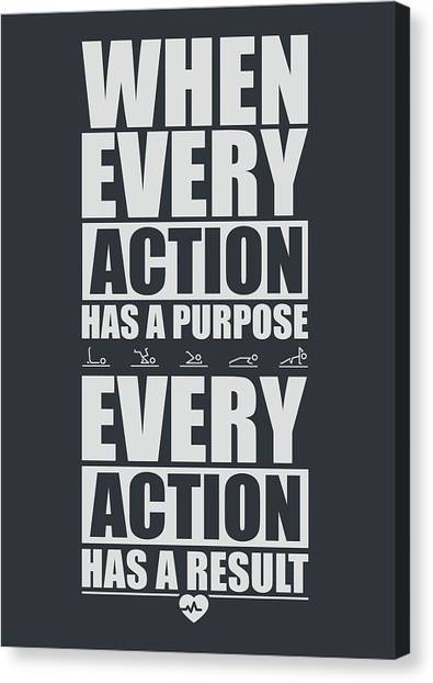 Workout Canvas Print - When Every Action Has A Purpose Every Action Has A Result Gym Motivational Quotes by Lab No 4