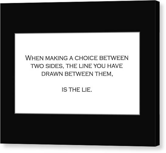 When Making A Choice Between Two Sides... Canvas Print