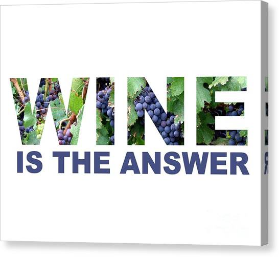 Wine Is The Answer Canvas Print